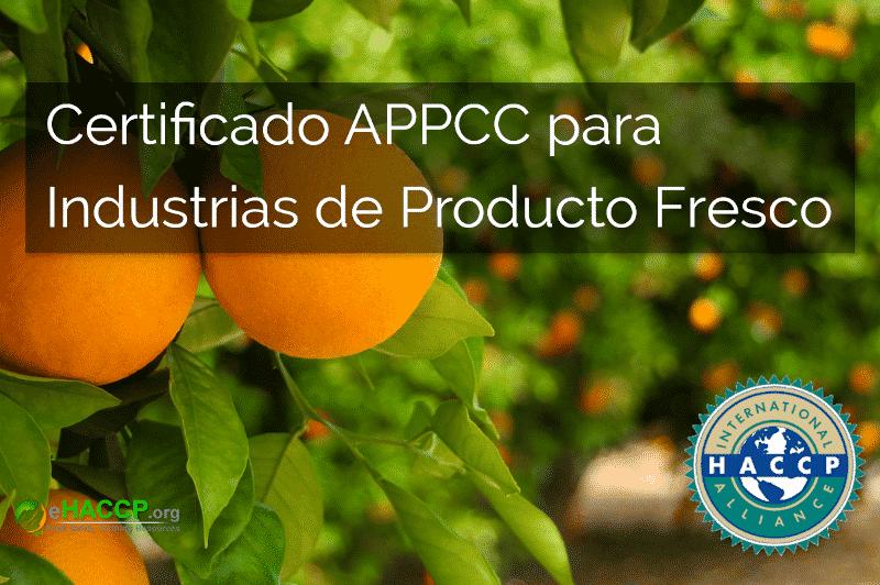 El Curso de Certificado APPCC para Industrias de Producto Fresco